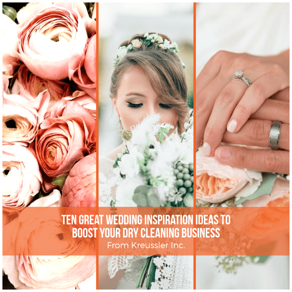 Ten Great Wedding Inspiration Ideas to Boost Your Dry Cleaning Business