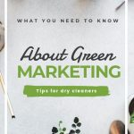 Green Marketing Tips for Dry Cleaners